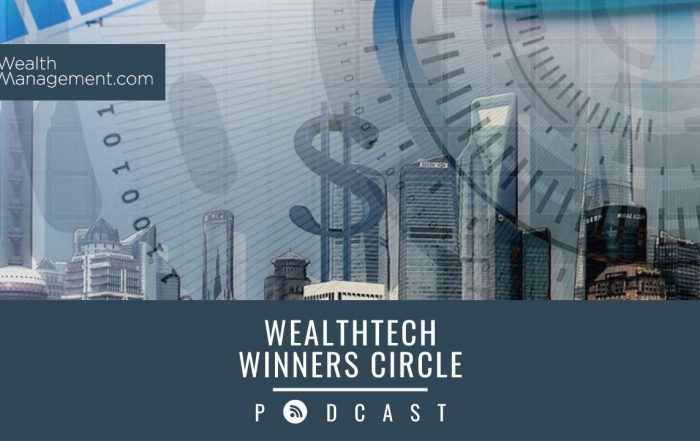 WealthTech Winners Circle Podcast: Tech Opportunities for Today's Advisors