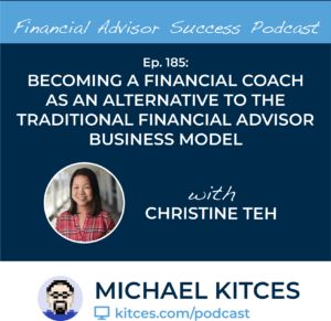 Michael Kitces' #FASuccess Podcast: Financial Coaching with Christine Teh